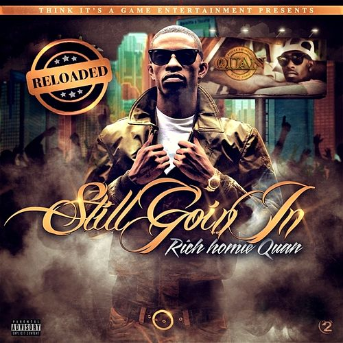 Still Goin In - Reloaded by Rich Homie Quan