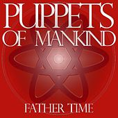 Father Time by Puppets of Mankind