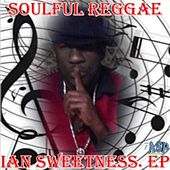 Soulful Reggae - EP by Ian Sweetness