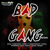 Bad Gang Riddim by Various Artists