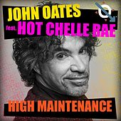 High Maintenance (feat. Hot Chelle Rae) by John Oates