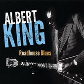 Roadhouse Blues by Albert King