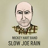 Slow Joe Rain - Single by Mickey Hart