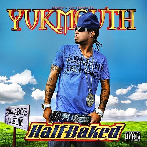 Half Baked by Yukmouth