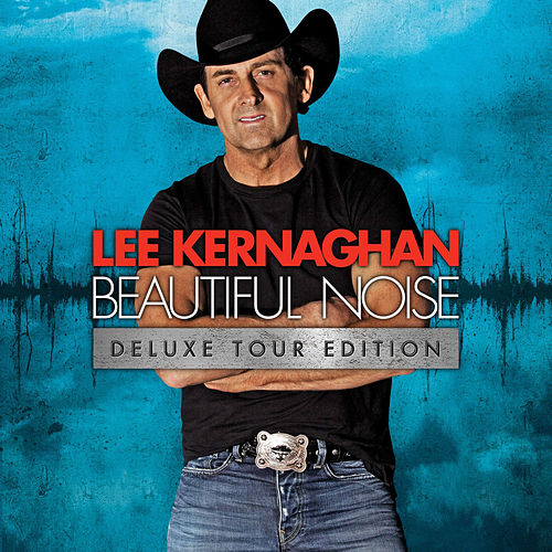 Beautiful Noise (Deluxe Edition) by Lee Kernaghan