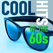 Cool Hits Of The 60s by Various Artists