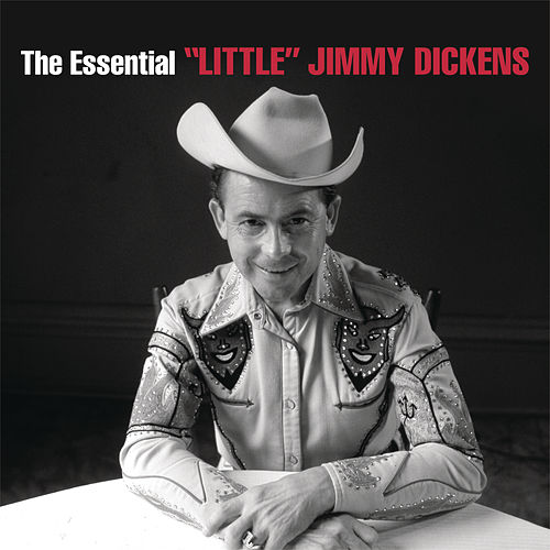 The Essential 'Little' Jimmy Dickens by Little Jimmy Dickens