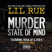 Murder State of Mind (feat. Husalah & Fed-X) by Lil Rue