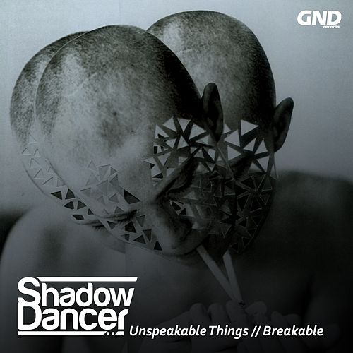 Unspeakable Things by Shadow Dancer