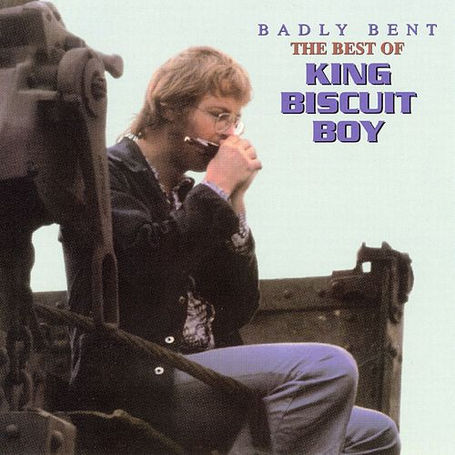 Badly Bent the Best of King Biscuit Boy by King Biscuit Boy