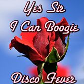 Yes Sir I Can Boogie (Spot Tv) by Disco Fever