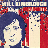 Americanitis by Will Kimbrough