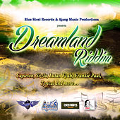 Dreamland Riddim by Various Artists