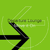 Move It On by Departure Lounge
