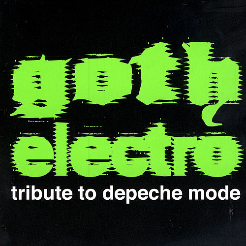 Goth Electro Tribute To Depeche Mode by Various Artists