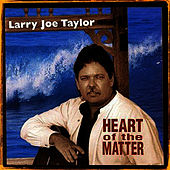 Heart of the Matter by Larry Joe Taylor