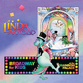 Broadway For Kids At The Rainbow Palace by Linda Arnold