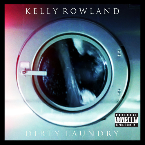 Dirty Laundry by Kelly Rowland