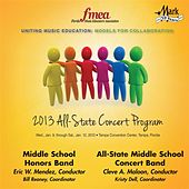 2013 Florida Music Educators Association (FMEA): Middle School Honors Band & All-State Middle School Concert Band by Various Artists