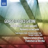 Ghedini: Architetture - Contrappunti - Marinaresca e baccanale by Various Artists