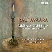 Rautavaara: Missa a cappella - Sacred Choral Works by Latvian Radio Choir