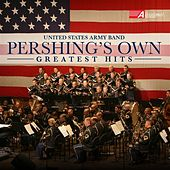 """Pershing's Own"" United States Army Band Greatest Hits by Various Artists"