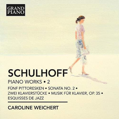 Schulhoff: Piano Works, Vol. 2 by Caroline Weichert