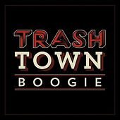 Trash Town Boogie by The Sun Skippers