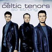So Strong by The Celtic Tenors
