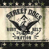 Rustbelt Nation by Street Dogs