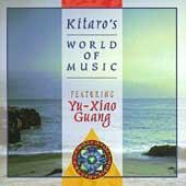 Kitaro's World Of Music Featuring Yu-Xiao Guang by Yu-Xiao Guang