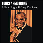 I Gotta Right to Sing the Blues by Louis Armstrong