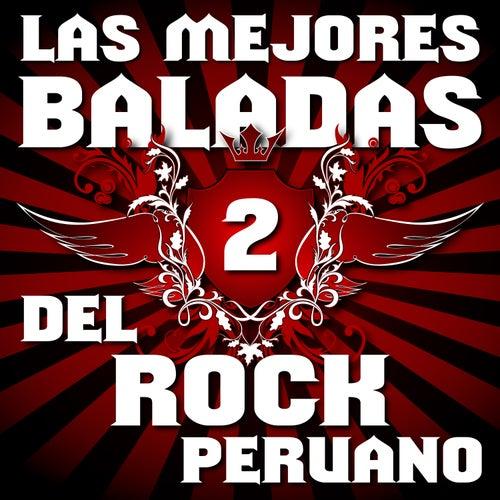 Las Mejores Baladas del Rock Peruano, Vol. 2 by Various Artists