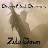 Zulu Dawn - Single by Dragon Ritual Drummers