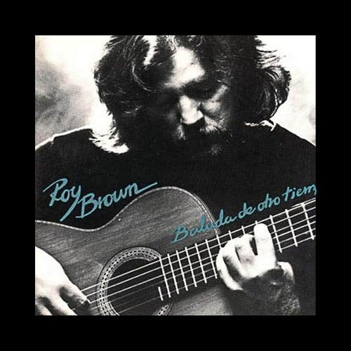 Balada de Otro Tiempo by Roy Brown