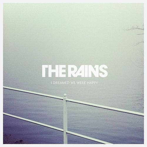 I Dreamed We Were Happy by Rains