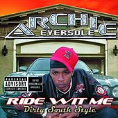 Ride Wit Me: Dirty South Style by Archie Eversole