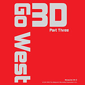 3D, Pt. 3 by Go West