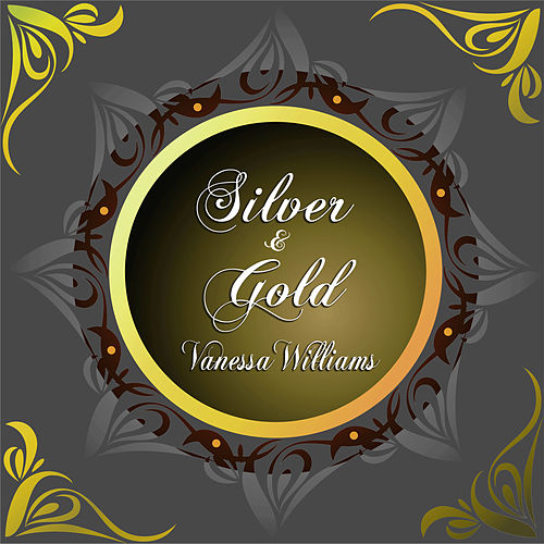 Silver and Gold by Vanessa Williams