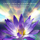 Come Rain or Come Shine by Nancy LaMott
