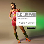 I Need a Bitch (Euro Mix) by Shella