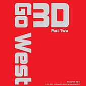 3D, Pt. 2 by Go West