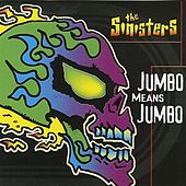 Jumbo means Jumbo by The Sinisters