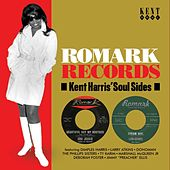 Romark Records - Kent Harris' Soul Sides by Various Artists