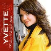 Frauen brauchen Liebe by Yvette