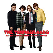 Get Together: The Essential Youngbloods by The Youngbloods