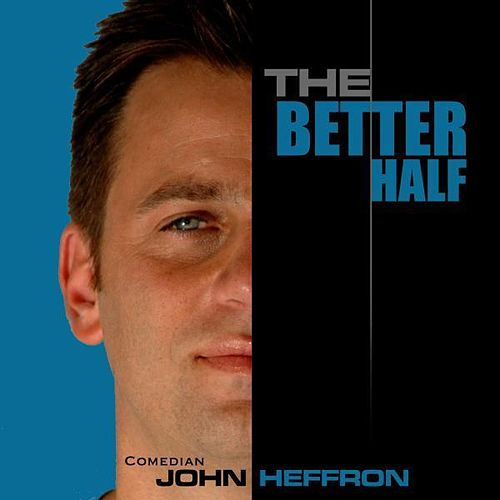 The Better Half by John Heffron