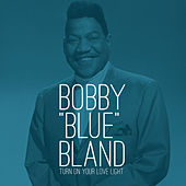 Turn on Your Love Light von Bobby Blue Bland
