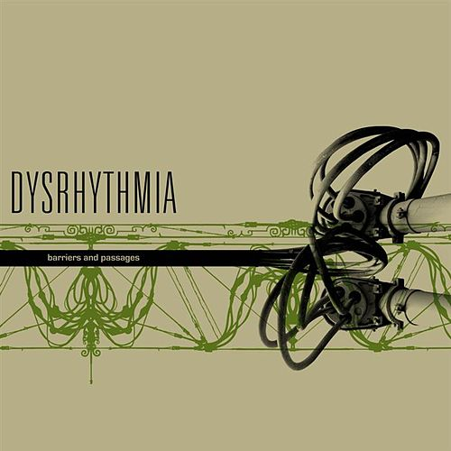 Barriers And Passages by Dysrhythmia