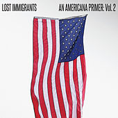 An Americana Primer, Vol. 2 by Lost Immigrants
